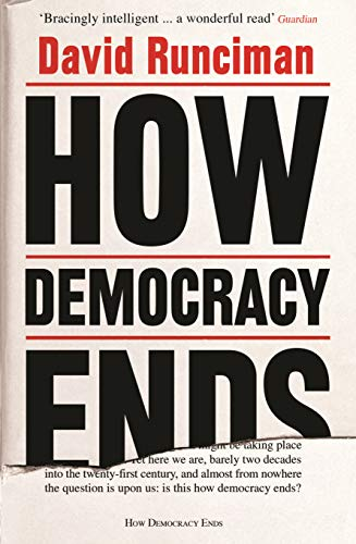 How Democracy Ends — David Runciman