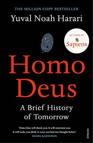 Homo Deus: A Brief History of Tomorrow — Yuval Noah Harari