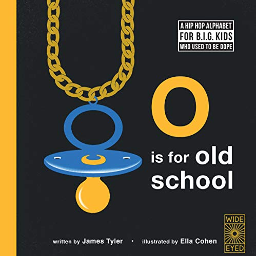O is for Old School: A Hip Hop Alphabet Book