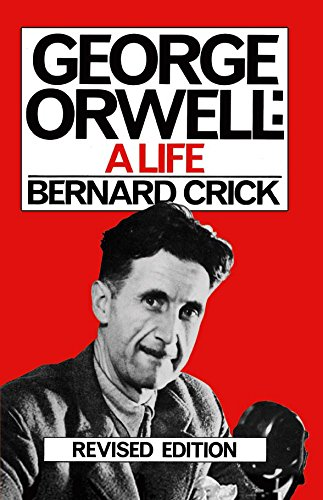 George Orwell: A Life — Bernard Crick