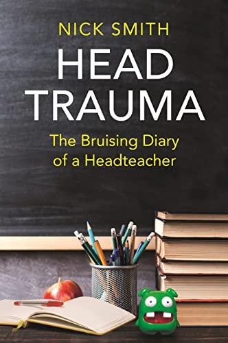 Head Trauma: The Bruising Diary of a Headteacher