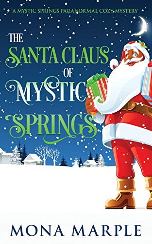The Santa Claus of Mystic Springs (Mystic Springs Paranormal Cozy Mystery Series Book 4)