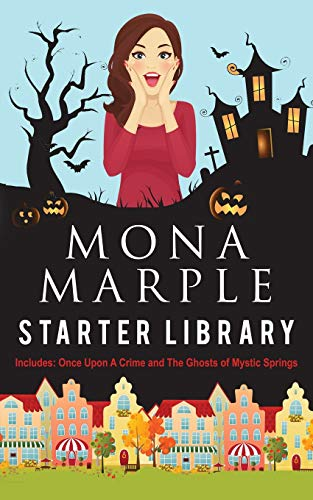 The Mona Marple Starter Library: Two Cozy Mysteries In One: Once Upon a Crime and The Ghosts of Mystic Springs