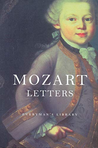 Mozart's Letters — Wolfgang Amadeus Mozart
