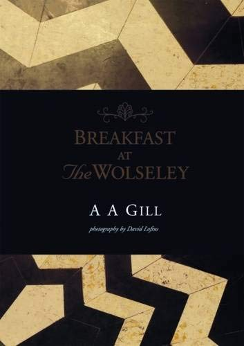 Breakfast at The Wolseley — A. A. Gill