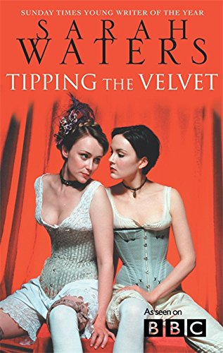 Sarah Waters: Tipping the Velvet