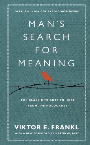 Man's Search For Meaning — Victor E. Frankl