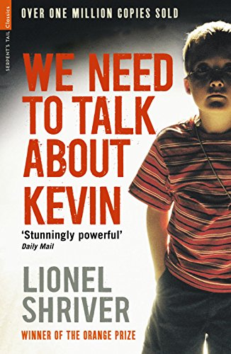 We Need to Talk About Kevin — Lionel Shriver