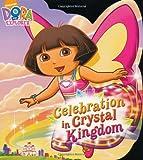 Dora the Explorer: Celebration in Crystal Kingdom