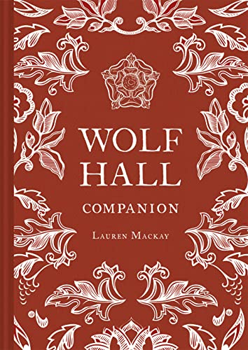 Wolf Hall Companion — Lauren Mackay