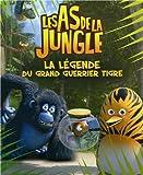 Les As de la Jungle: la légende du Grand Guerrier Tigre