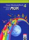 Unser Musikspielbuch MUK, Schülerbuch  Unser Musikspielbuch MUK, Schülerbuch