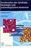 Taschenatlas der Zytologie, Histologie und mikroskopischen Anatomie