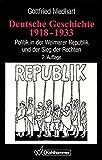 Deutsche Geschichte 1918 - 1933. Politik in der Weimarer Republik und der Sieg der Rechten.