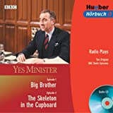 Yes Minister. Big Brother. The Skeleton in the Cupboard. CD  . Radio Plays. Two Original BBC Radio Episodes.