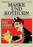 Maske und Kothurn. Internationale Beiträge zur Theaterwissenschaft an der Universität Wien: Max Linder. Ein früher Star.