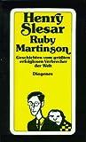 Ruby Martinson. Geschichten vom größten erfolglosen Verbrecher der Welt.