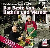 Das Beste von Kathrin und Werner. Ihre liebsten Rezepte und Geschichten aus 20 Jahren.