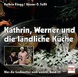 Band 15: Kathrin, Werner und die ländliche Küche.