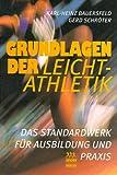Grundlagen der Leichtathletik. Das Standardwerk für Ausbildung und Praxis