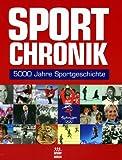 Sport- Chronik. 5000 Jahre Sportgeschichte