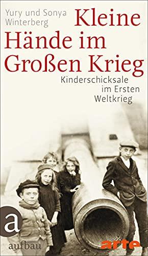 Kleine Hände im Großen Krieg: