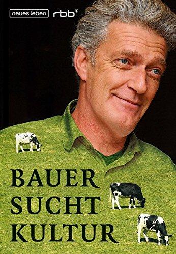 Bauer sucht Kultur: