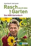 Rasch durch den Garten: Das NDR Gartenbuch - Band 1