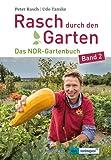 Rasch durch den Garten: Das NDR-Gartenbuch - Band 2