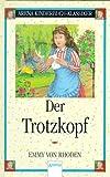 Emmy von Rhoden: Der Trotzkopf (Kinderbuch-Klassiker)
