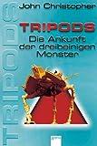 Tripods Band 4. Die Ankunft der dreibeinigen Monster.