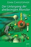 Tripods Band 3. Der Untergang der Dreibeinigen Monster.