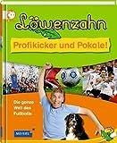 Löwenzahn: Profikicker und Pokale! - Die ganze Welt des Fußballs
