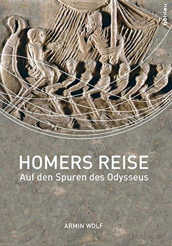 Armin Wolf: Homers Reise - Auf den Spuren des Odysseus [Gebundene Ausgabe]