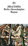 Alfred Döblin: Berlin Alexanderplatz.