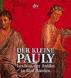 Der Kleine Pauly. Lexikon der Antike. 5 Bde.