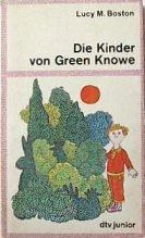 Lucy M. Boston: Die Kinder von Green Knowe.