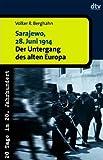 Sarajewo, 28. Juni 1914. Der Untergang des alten Europa.
