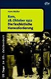 Rom, 28. Oktober 1922. Die faschistische Herausforderung.