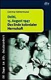 Delhi, 15. August 1947. Das Ende kolonialer Herrschaft.
