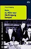 Rom, 25. März 1957. Die Einigung Europas.