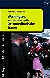 Washington, 20. Januar 1961. Der amerikanische Traum.