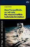 Mare Tranquillitatis, 20. Juli 1969. Die wissenschaftlich-technische Revolution.