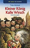 Tilde Michels: Kleiner König Kalle Wirsch (Taschenbuch, Gesamtausgabe 2001)