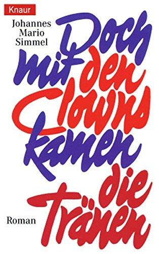 Johannes Mario Simmel: Doch mit den Clowns kamen die Tränen
