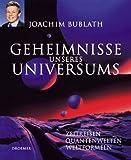 Geheimnisse unseres Universums. Zeitreisen, Quantenwelten, Weltformeln.