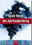 Guido Knopp: Der Jahrhundertkrieg.