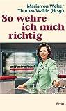 So wehre ich mich richtig. Begleitbuch zur ZDF- Sendung 'Mit mir nicht.'