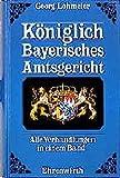 Königlich Bayerisches Amtsgericht. Alle Verhandlungen in einem Band.