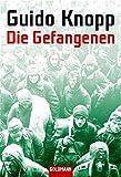 Guido Knopp: Die Gefangenen